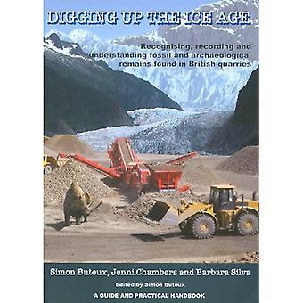 Opgraven van de Ice Age: erkenning, opname en begrijpen van fossiele en archeologische overblijfselen gevonden in Britse...