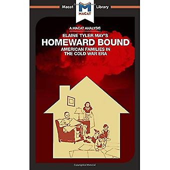 Homeward Bound: American Families in the Cold War Era (The Macat Library)