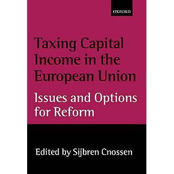فرض ضرائب على الدخل رأس المال في الاتحاد الأوروبي قضايا وخيارات لإصلاح طريق سيبرين آند كنوسين