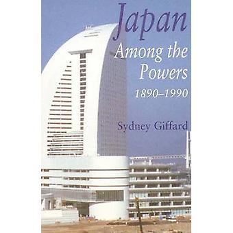 Japan Among the Powers 18901990 by Giffard & Sydney