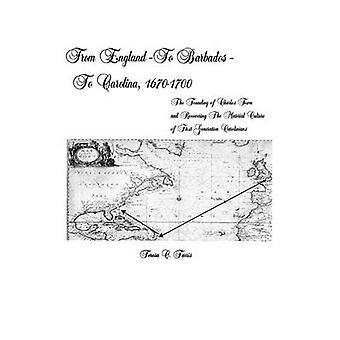 Uit Engeland naar Barbados naar Carolina 16701700 de oprichting van Charles Town en herstellen van de materiële cultuur van de eerste generatie Carolinians door Farris & Teresa C.
