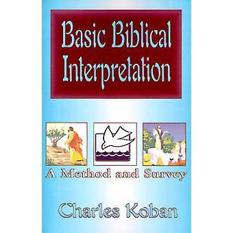 Basic Biblical Interpretation A Method and Survey by Koban & Charles