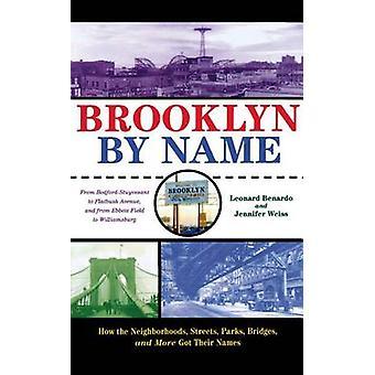 Brooklyn mit Namen wie Nachbarschaften Straßen Parks Brücken und vieles mehr bekam ihren Namen von Benardo & Leonard