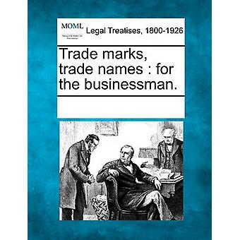 Trade marks trade names  for the businessman. by Multiple Contributors & See Notes