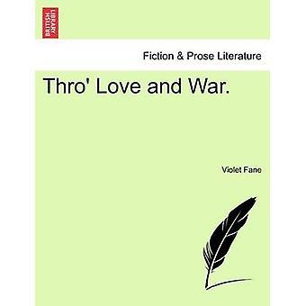 Thro Liebe und Krieg. von Fane & violett