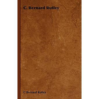 C. Bernard Rutley by Rutley & C. Bernard