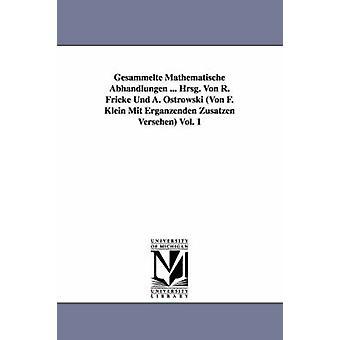 Gesammelte Mathematische Abhandlungen... Hrsg. Von R. Fricke Und A. Ostrowski Von F. Klein Mit Ergnzenden Zustzen Versehen Vol. 1 av Klein & Felix