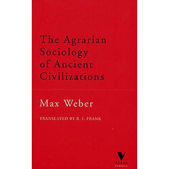 Agrarian Sociology of Ancient Civilizations by Weber & Max