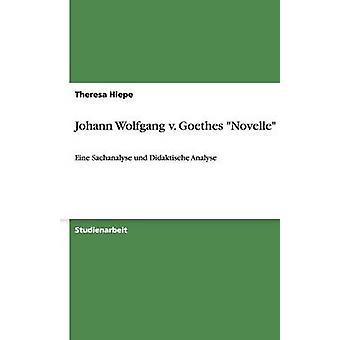 Johann Wolfgang v. Goethes Novelle par Hiepe & Theresa