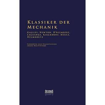Klassiker der Mechanik  Galilei Newton DAlembert Lagrange Kirchhoff Hertz Helmholtz by Helmholtz & Hermann von