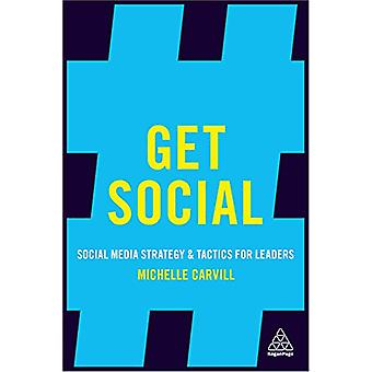 Get Social - Social Media Strategy and Tactics for Leaders by Michelle