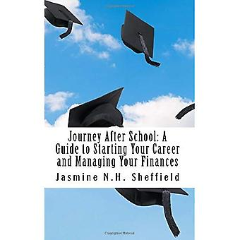 Journey After School: A Guide to Starting Your Career and Managing Your Finances