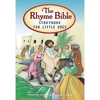 The Rhyme Bible Storybook for Little Ones (Revised edition) by L. J.