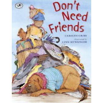Don't Need Friends by Carolyn Crimi - Lynn Munsinger - 9780440415329
