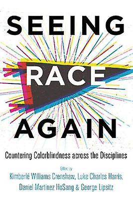 Seeing Race Again - Countering Colorblindness across the Disciplines b