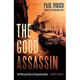 The Good Assassin by Paul Vidich - 9780857301109 Book