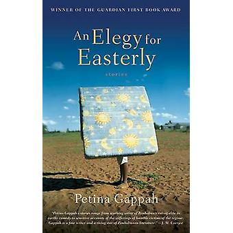 An Elegy for Easterly - Stories by Petina Gappah - 9780865479302 Book