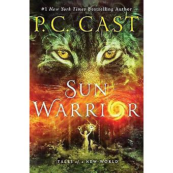 Sun Warrior (International Edition) by P C Cast - 9781250164896 Book