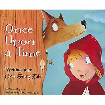 Once Upon a Time - Writing Your Own Fairy Tale by Nancy Lowen - Christ