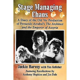 Stage Managing Chaos - A Diary of the Old Vic Production of Fernando A