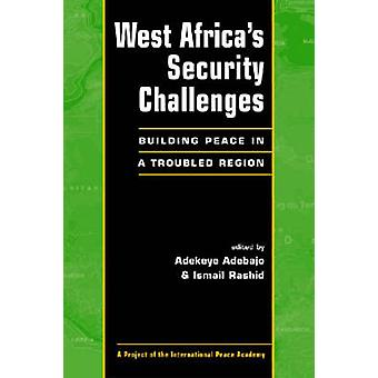 West Africa's Security Challenges - Building Peace in a Troubled Regio