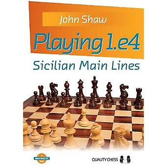 Playing 1.E4 - Sicilian Main Lines by Playing 1.E4 - Sicilian Main Line