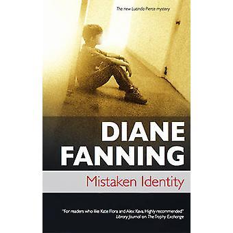 Mistaken Identity by Diane Fanning - 9781847512239 Book