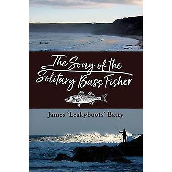 The Song of the Solitary Bass Fisher by The Song of the Solitary Bass