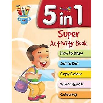 5 in 1 Super Activity Book by Pegasus - 9788131934784 Book