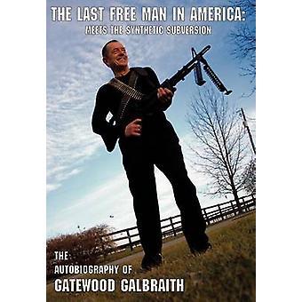 Den sidste frie mand i AmericaMeets den syntetiske Subversion af Galbraith & Gatewood