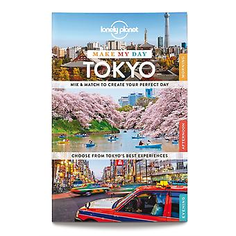 Lonely Planet Make My Day Tokyo (Travel Guide) (Spiral-bound) by Lonely Planet