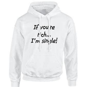 If You're Rich I'm Single Funny Unisex Hoodie 10 Colours (S-5XL) by swagwear