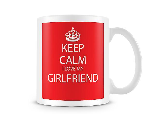 Keep Calm I Love Girlfriend Printed Mug