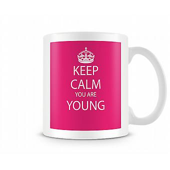 Keep Calm You Are Young Printed Mug