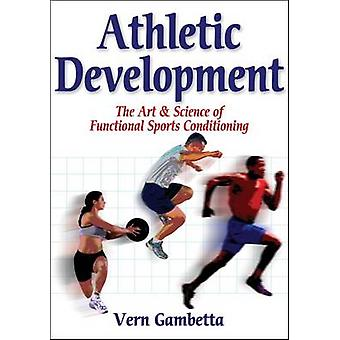 Athletic Development - The Art and Science of Functional Sports Condit