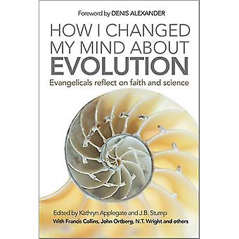 How I Changed My Mind About Evolution - Evangelicals Reflect on Faith