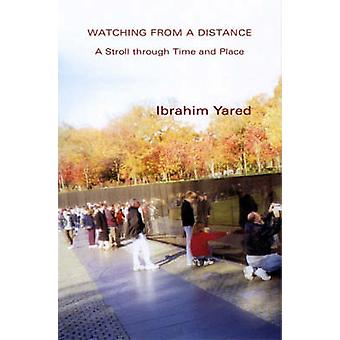 Watching from a Distance - A Stroll Through Time and Place by Ibrahim