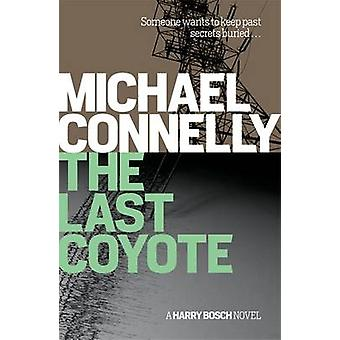 The Last Coyote by Michael Connelly - 9781409116899 Book