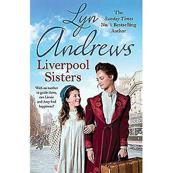 Liverpool Sisters - A heart-warming family saga of sorrow and hope by