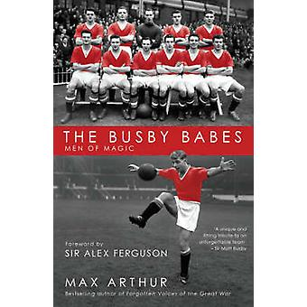 The Busby Babes - Men of Magic by Max Arthur - 9781845963415 Book
