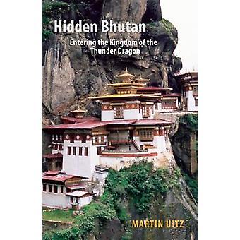 Hidden Bhutan - Entering the Kingdom of the Thunder Dragon by Martin U