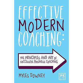 Effective Modern Coaching by Myles Downey - 9781907794766 Book