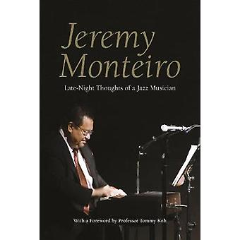 Jeremy Monteiro - Random Thoughts of a Jazz Musician by Jeremy Monteir