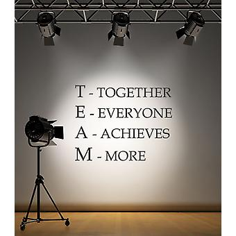 Team Wall Sticker Motivational Quote Together Everyone Achieves More Decal