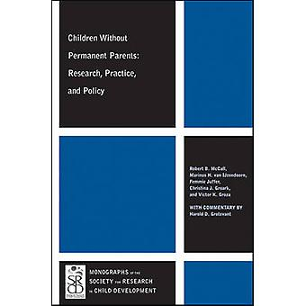Children without Permanent Parents - Research - Practice - and Policy
