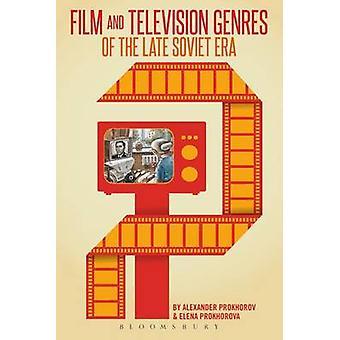 Film et télévision Genres de la fin de l'ère soviétique par Elena Prokhorova