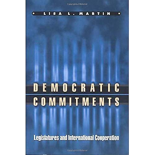 Democratic CommitHommests  Legislatures and International Cooperation