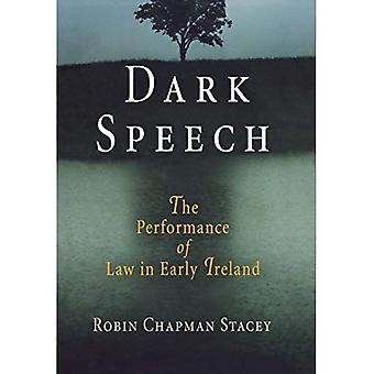 Dark Speech: The Performance of Law in Early Ireland (Middle Ages Series)