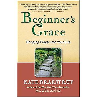 Beginner's Grace: gebed brengen in uw leven