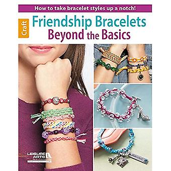 Friendship Bracelets Beyond the Basics: How to Take Bracelet Styles Up a Notch!